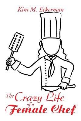 The Crazy Life of a Female Chef PDF
