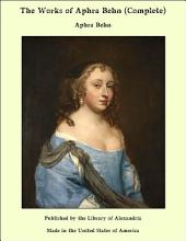 The Works of Aphra Behn (Complete)