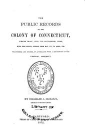 The Public Records of the Colony of Connecticut [1636-1776] ...: Transcribed and Published, (in Accordance with a Resolution of the General Assembly) .... May 1717-Oct.1725