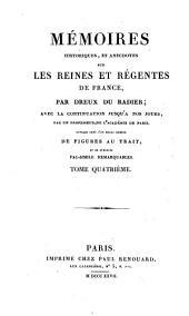 Mémoires historiques, et anecdotes sur les reines et régentes de France