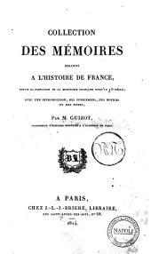 Collection de mémoires relatifs à l'histoire de France depuis la fondation de la monarchie française jusqu'au 13. siècle; avec une introduction, des supplémens, des notices et des notes, par M. Guizot ..: 10, Volume10