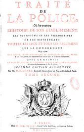 Traité de la police, où l'on trouvera l'histoire de son établissement, les fonctions et prérogatives de ses magistrats, toutes les loix et tous les réglemens qui la concernent. On y a joint une description historique et topographique de Paris et huit plan
