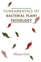 Fundamentals of Bacterial Plant Pathology PDF