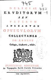 Deliciae eruditorum seu veterum ane kaotoe opusculorum collectanea