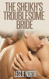 The Sheikh's Troublesome Bride