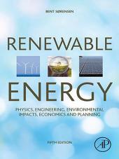 Renewable Energy: Physics, Engineering, Environmental Impacts, Economics and Planning, Edition 5
