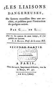 Les liaisons dangereuses: ou lettres recueillies dans une société, et publiées pour l'instruction de quelques autres, Volume2