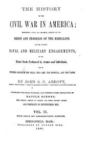 The History of the Civil War in America: Comprising a Full and Impartial Account of the Origin and Progress of the Rebellion ...