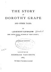 The Story of Dorothy Grape: And Other Tales
