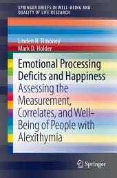 Emotional Processing Deficits and Happiness: Assessing the Measurement, Correlates, and Well-Being of People with Alexithymia