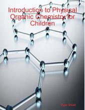 Introduction to Physical Organic Chemistry for Children