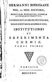 Institutiones et experimenta chemiae: Volume 1