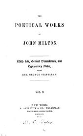 The Poetical Works of John Milton: With Life, Critical Dissertation and Explanatory Notes, Volume 2