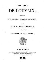 Histoire de Louvain depuis son origine jusqu'à aujourd'hui
