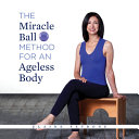 Miracle Ball Method for an Ageless Body PDF