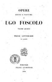Opere edite e postume di Ugo Foscolo: Opere letterarie. 4, Volume 4