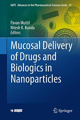 Mucosal Delivery of Drugs and Biologics in Nanoparticles