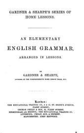An elementary English grammar, arranged in lessons, by Gardner & Sharpe