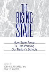 Rising State, The: How State Power is Transforming Our Nation's Schools
