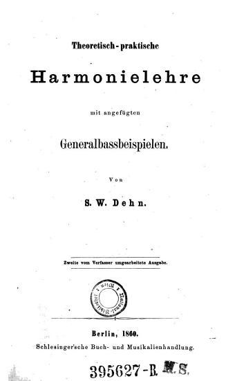 Theoretisch praktische Harmonielehre mit angef  gten Generalbassbeispielen PDF