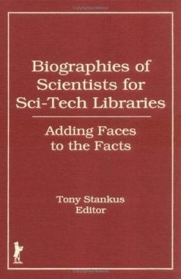 Biographies of Scientists for Sci tech Libraries