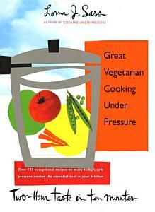 Great Vegetarian Cooking Under Pressure Book