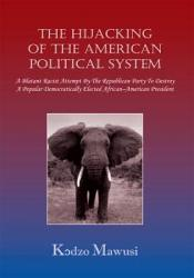 The Hijacking Of The American Political System Book PDF