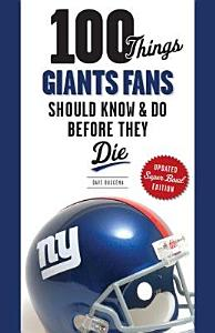 100 Things Giants Fans Should Know and Do Before They Die PDF