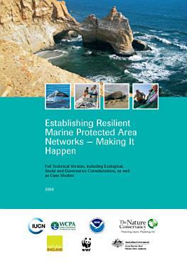 Establishing Resilient Marine Protected Area Networks   Making it Happen PDF