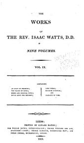 The Works of the Rev. Isaac Watts D.D. in Nine Volumes: Volume 9