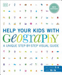Help Your Kids with Geography, Ages 10-16 (Key Stages 3 & 4)