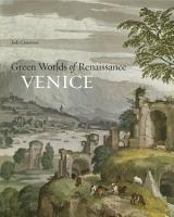 Green Worlds of Renaissance Venice PDF