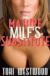 The Mature MILF's Substitute: Lactation MILF Erotic Romance