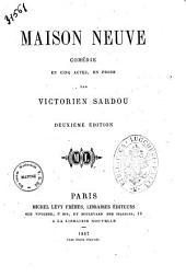 Maison neuve comedie en cinq actes, en prose par Victorien Sardou