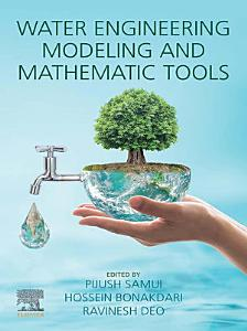 Water Engineering Modeling and Mathematic Tools