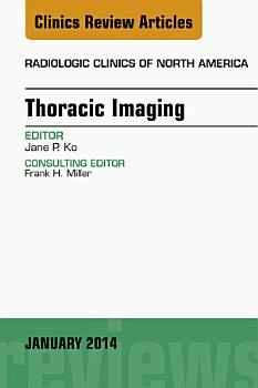Thoracic Imaging  An Issue of Radiologic Clinics of North America  PDF