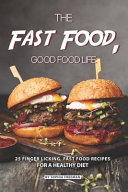 The Fast Food Good Food Life Book PDF