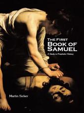 The First Book of Samuel: A Study in Prophetic History