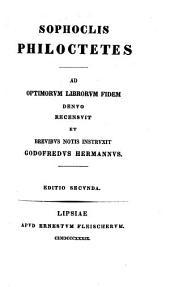 Philoctetes. Recensuit et notis illustravit Godofredus Hermannus. Ed. secunda