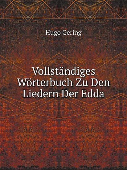 Vollst ndiges W rterbuch Zu Den Liedern Der Edda PDF
