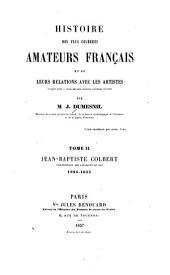 Histoire des plus célèbres amateurs français et de leurs relations avec les artistes ...: Jean-Baptiste Colbert, 1625-1683