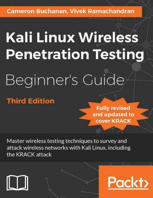 Kali Linux Wireless Penetration Testing Beginner S Guide