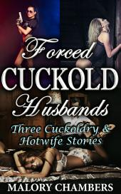 Forced Cuckold Husbands