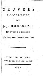 Oeuvres complètes de J. J. Rousseau, citoyen de Genève. Tome premier [-trente-troisième]: 20: Confessions. Tome second