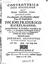 Controversiae juris miscellaneae; resp. Joh. Reichardus Zachmann