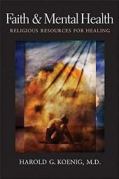 Faith and Mental Health: Religious Resources for Healing
