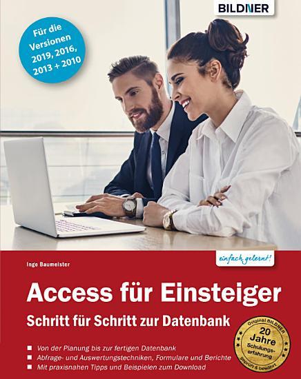 Access f  r Einsteiger   f  r die Versionen 2019  2016  2013 und 2010  PDF