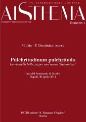 """Pulchritudinum pulchritudo: La via della bellezza per una nuova """"humanitas"""""""