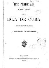 Leyes provisionales, municipal y provincial de la isla de Cuba, publicadas en la Gaceta de la Habana el 30 de junio y 2 de julio de 1878