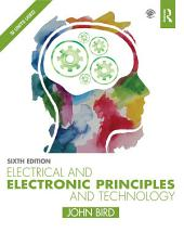 Electrical and Electronic Principles and Technology: Edition 6